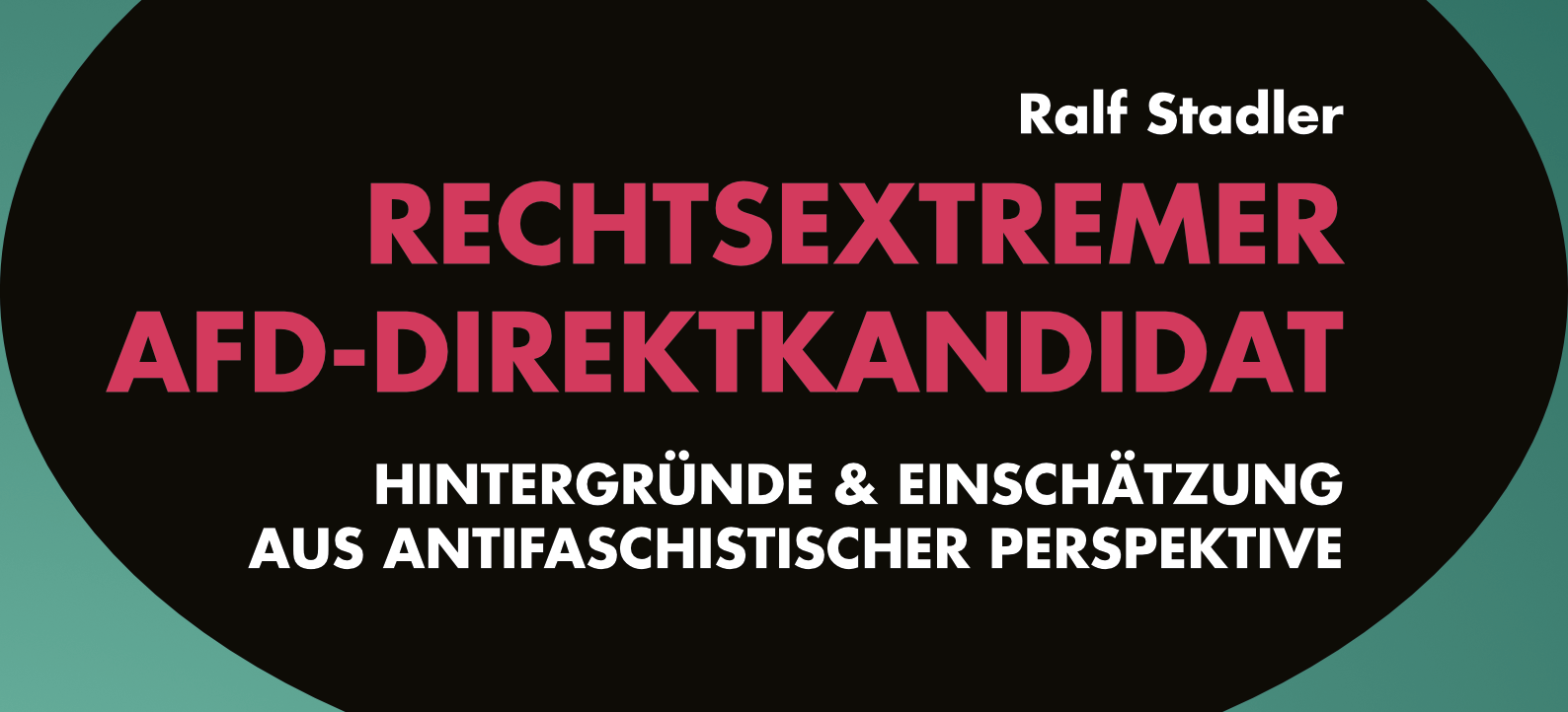 Ralf Stadler - Rechtsextremer AfD-Direktkandidat